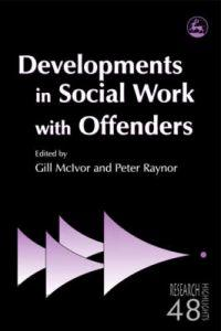 Developments in Social Work Offenders