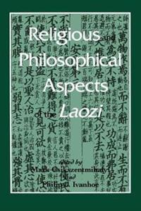 Religious and Philosophical Aspects of the Laozi