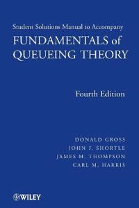 Fundamentals of Queueing Theory, Solutions Manual, 4th Edition