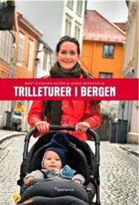 Trilleturer i Bergen - Bent Sigmund Olsen, Jonas Rosenvold | Inprintwriters.org