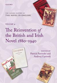 The Reinvention of the British and Irish Novel 1880-1940