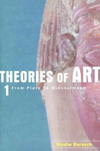 Theories of Art: 1. from Plato to Winckelmann