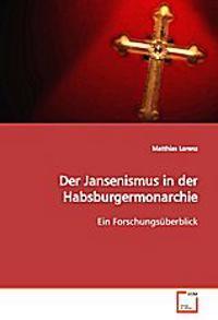 Der Jansenismus in der Habsburgermonarchie
