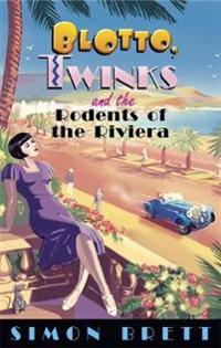 Blotto, twinks and the rodents of the riviera