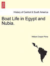 Boat Life in Egypt and Nubia.