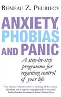 Anxiety, phobias and panic - a step-by-step programme for regaining control
