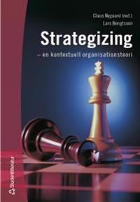Strategizing - - en kontextuell organisationsteori