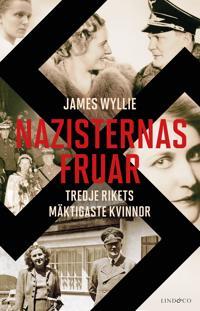 Nazisternas fruar : Tredje rikets mäktigaste kvinnor