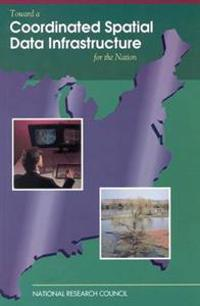 Toward a Coordinated Spatial Data Infrastructure for the Nation