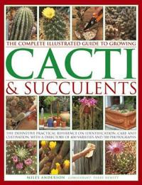 Complete Illustrated Guide to Growing CactiSucculents