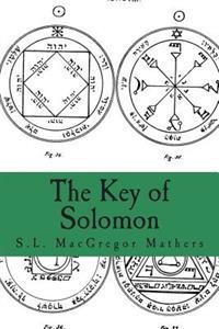 The Key of Solomon: Clavicula Salomonis
