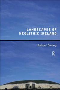 Landscapes of Neolithic Ireland