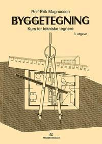 Byggetegning; kurs for tekniske tegnere - Rolf-Erik Magnussen pdf epub