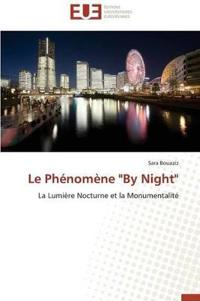 "Le Ph�nom�ne ""by Night"""