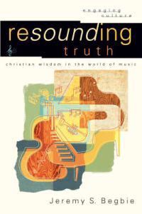 Resounding truth - christian wisdom in the world of music