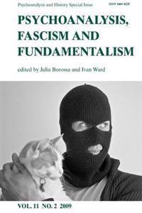 Psychoanalysis, Fascism and Fundamentalism