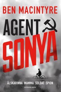 Agent Sonya : älskarinna, mamma, soldat, spion