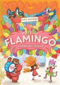 Hotelli Flamingo: Karnevaalirieha