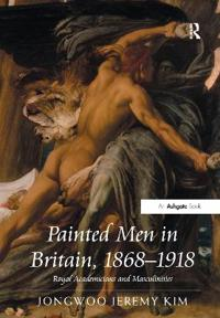 Painted Men in Britain, 1868 - 1918