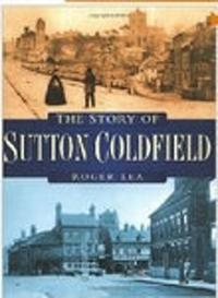 The Story of Sutton Coldfield