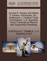 Ammiel F. Decker and Mabel P. Decker, Individuals, Etc., Petitioners, V. Federal Trade Commission. U.S. Supreme Court Transcript of Record with Supporting Pleadings