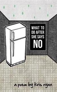 What to Do After She Says No