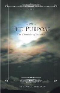 The Purpose: The Chronicles of Malachai