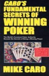 Caro?s Fundamental Secrets of Winning Poker