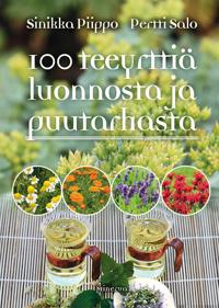 100 teeyrttiä luonnosta ja puutarhasta