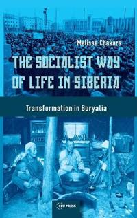 The Socialist Way of Life in Siberia