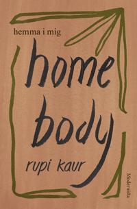 Home Body : hemma i mig