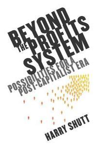 Beyond the Profits System