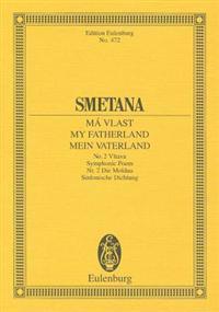 Smetana: Ma Vlast/My Fatherland/Mein Vaterland: No. 2 Vltava Symphonic Poem/NR. 2 Die Moldau Sinfonische Dichtung