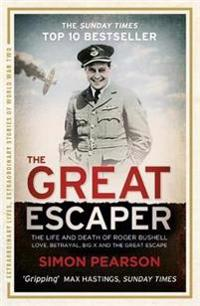 The Great Escaper: The Life and Death of Roger Bushell
