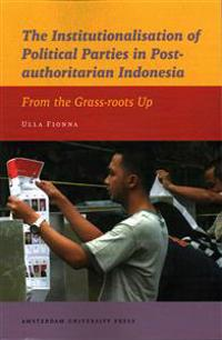 The Institutionalisation of Political Parties in Post-authoritarian Indonesia