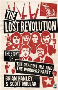 Lost revolution - the story of the official ira and the workers party