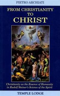 From Christianity to Christ
