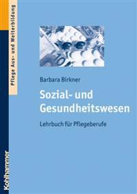 Sozial- Und Gesundheitswesen: Lehrbuch Fur Pflegeberufe