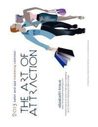 2013 Salon and Spa Marketing Calendar: The Art of Attraction