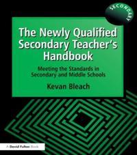 The Newly Qualified Secondary Teacher's Handbook