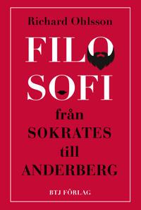 Filosofi - från Sokrates till Anderberg