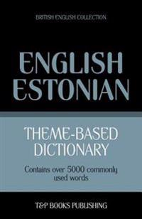 Theme-Based Dictionary British English-Estonian - 5000 Words