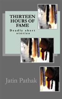 Thirteen Hours of Fame: Deadly Short Stories