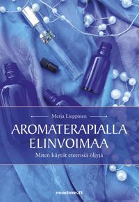 Aromaterapialla elinvoimaa