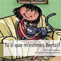 Tu Sí Que m'Estimes, Berta!!