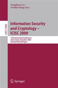Information Security and Cryptology - ICISC 2009