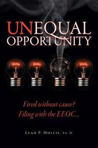 Unequal Opportunity: Fired Without Cause? Filing with the EEOC>>>