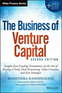 The Business of Venture Capital: Insights from Leading Practitioners on the
