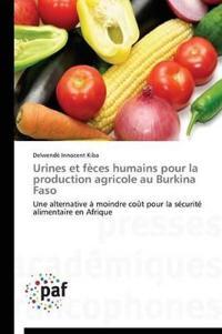 Urines Et F�ces Humains Pour La Production Agricole Au Burkina Faso