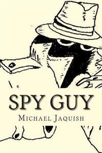 Spy Guy: An Instruction Manual for Young Spies